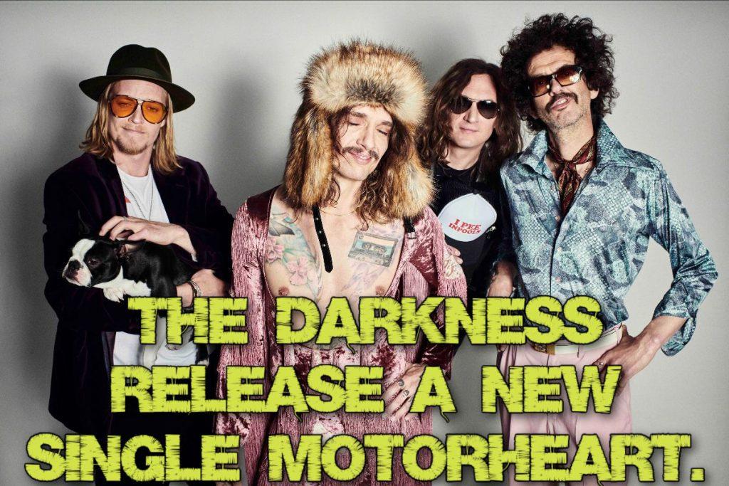 The Darkness release a new single Motorheart. 2