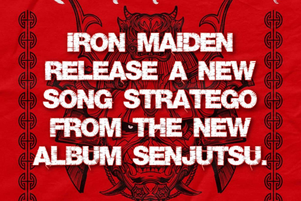 Iron Maiden release a new song 'Stratego' from the new album SENJUTSU.