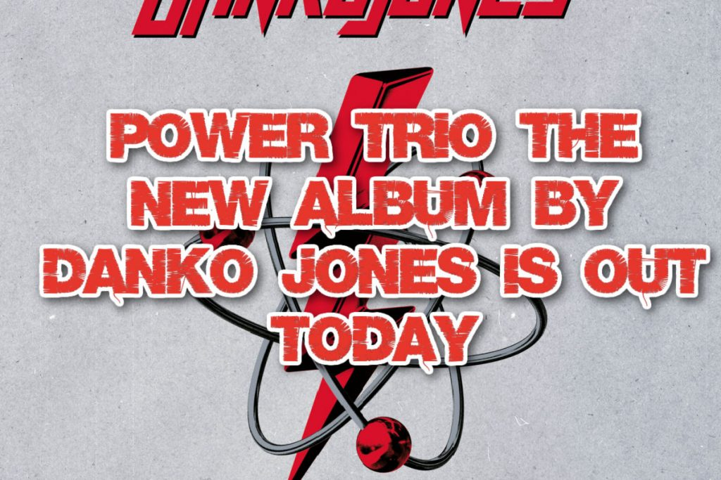 Power Trio the new album by Danko Jones is out today