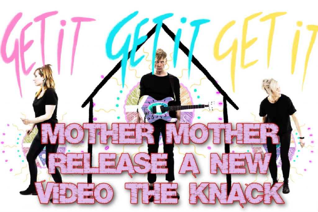 Mother Mother release a new video 'The Knack' taken from their new album INSIDE.