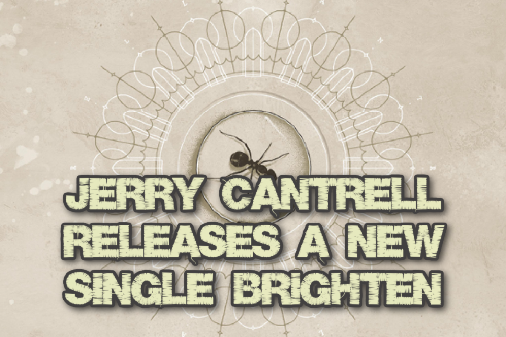 Jerry Cantrell releases a new single Brighten the title track from his new solo album.