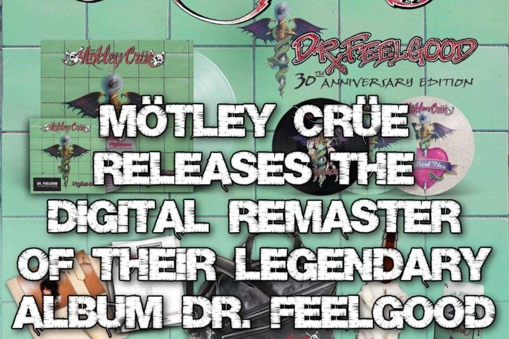 Mötley Crüe releases the digital remaster of their legendary album Dr. Feelgood