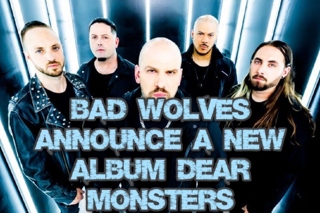 """Bad Wolves announce a new album """"Dear Monsters"""""""