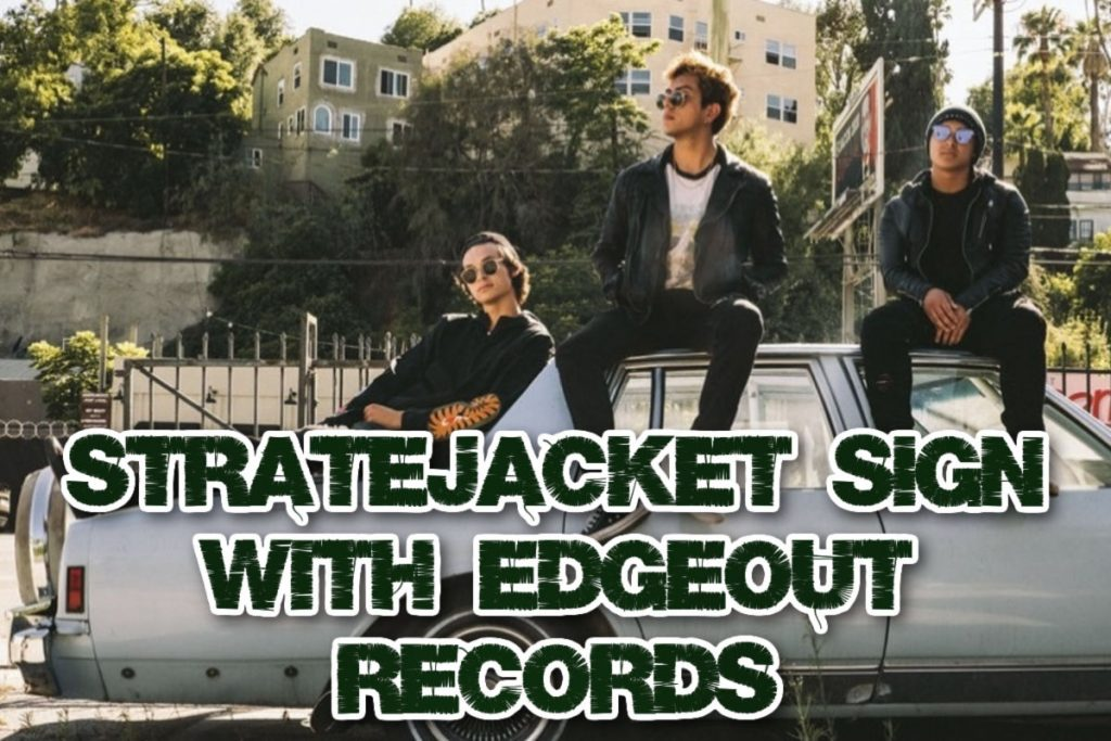 Stratejacket sign with EDGEOUT Records