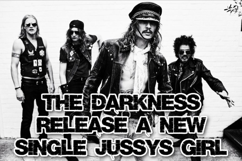 The Darkness release a new single 'Jussy's Girl'