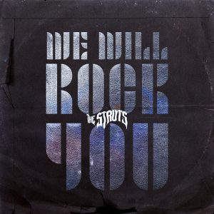 The Struts Release a new single We Will Rock you.