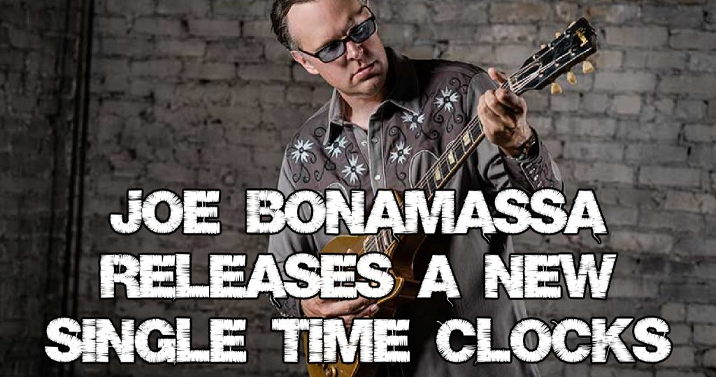 "Joe Bonamassa releases a new single ""Time Clocks"""