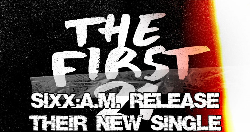 SIXX:A.M. Release their new single