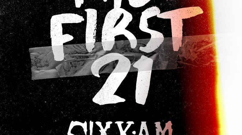 SIXX:A.M. Release their new single The First 21