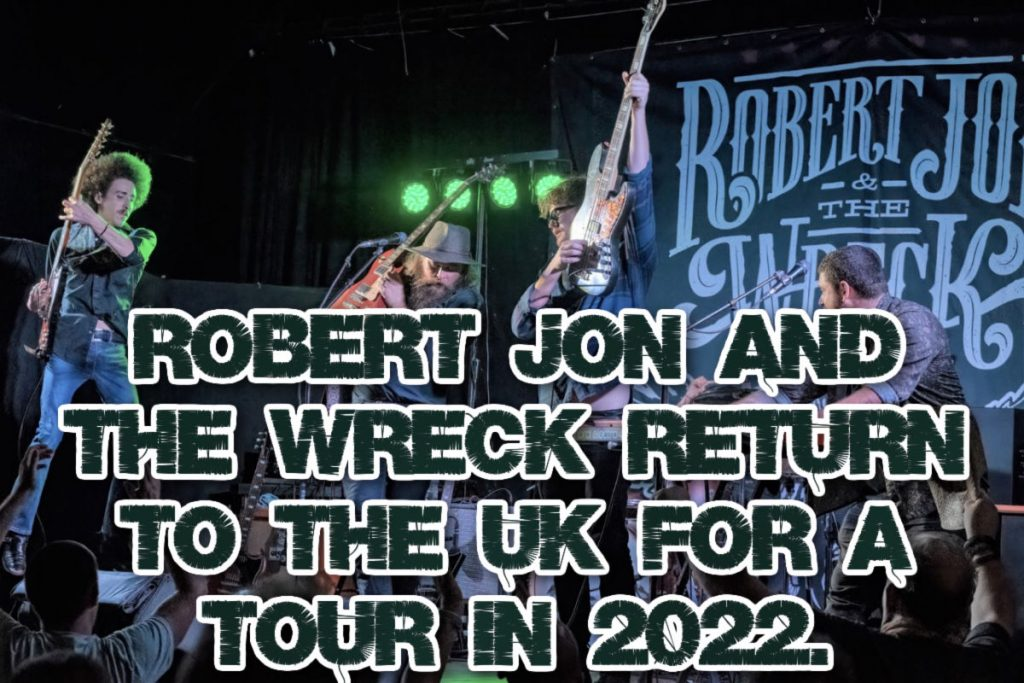 Robert Jon & The Wreck return to the UK for a tour in 2022.
